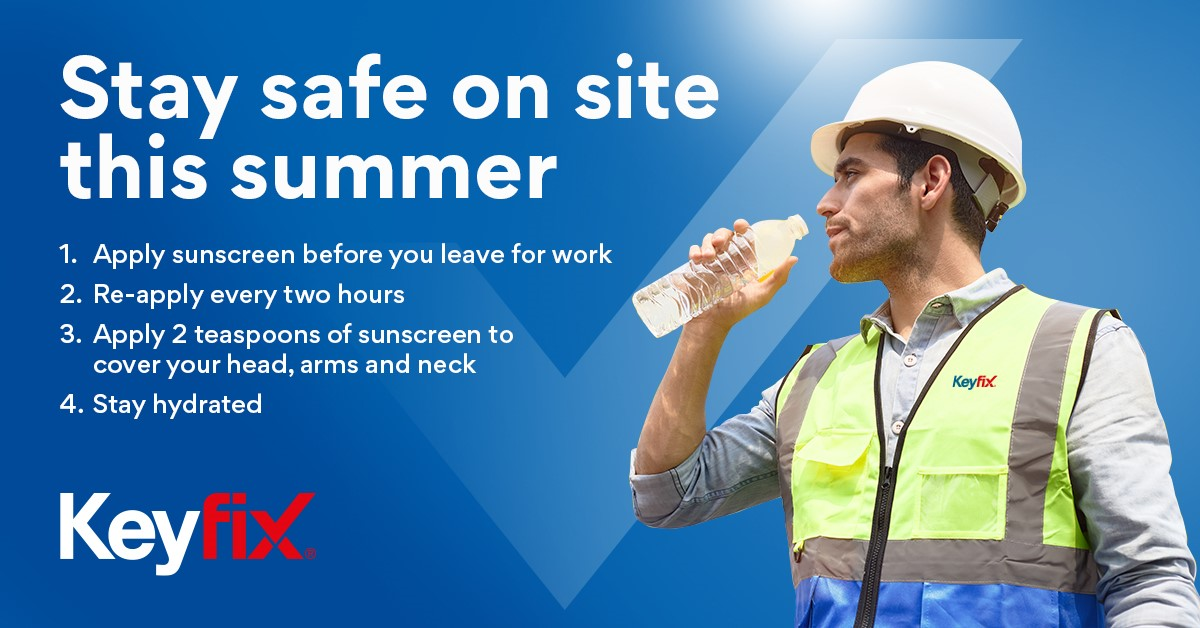 Stay safe on site this summer with Keyfix