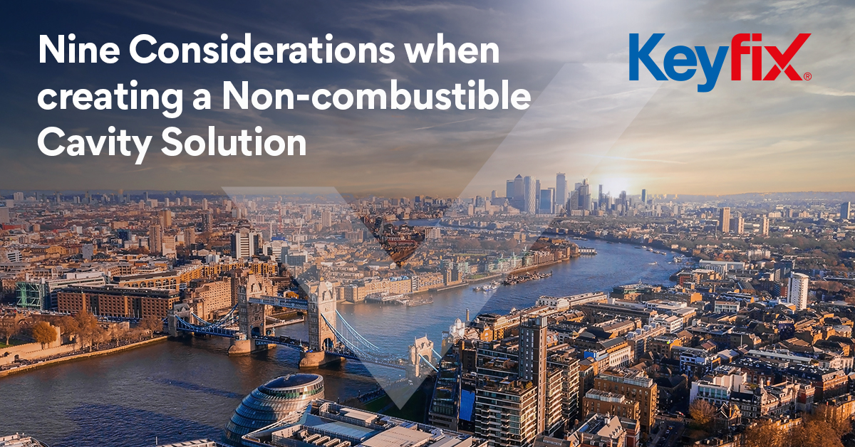 Nine Considerations when Creating a Non-combustible Cavity Solution
