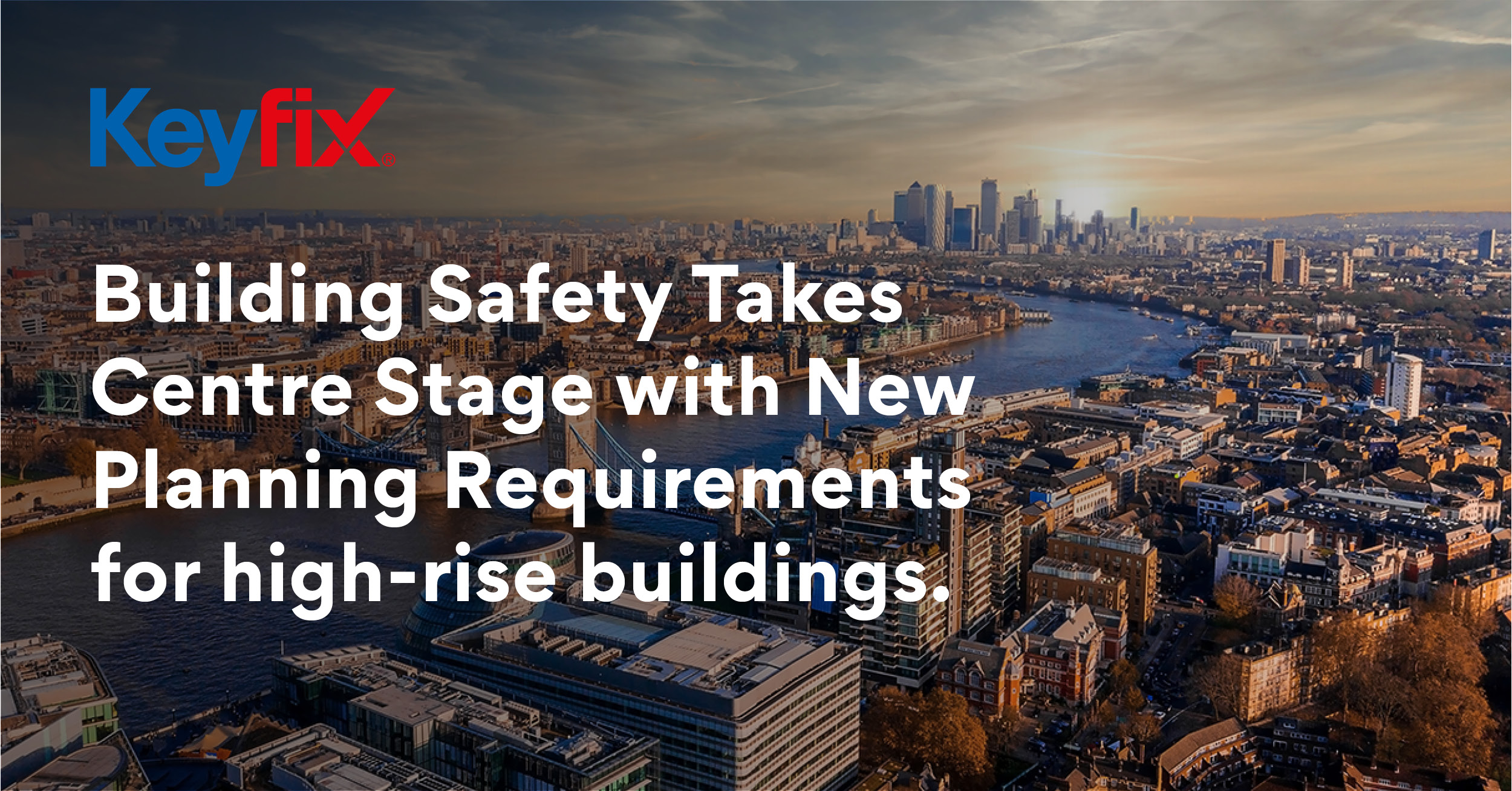 Building Safety takes centre stage with  New Planning Requirements for High-Rise Buildings